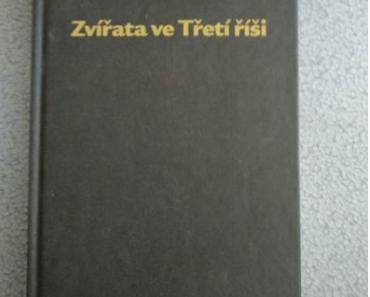 Do 25.6.2019 Aukce knihy Zvířata ve třetí říši. Vyvolávací cena 20 Kč.
